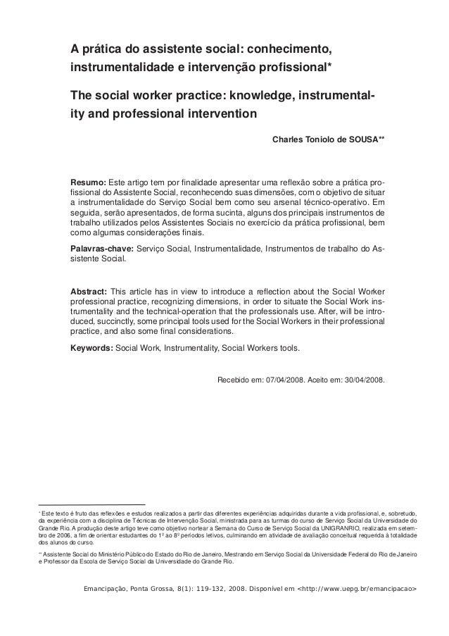 A prática do assistente social: conhecimento,  instrumentalidade e intervenção profi ssional*  The social worker practice:...