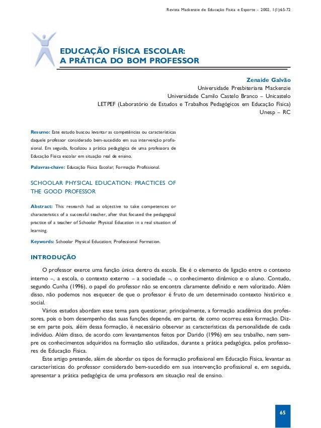 Revista Mackenzie de Educação Física e Esporte – 2002, 1(1):65-72               EDUCAÇÃO FÍSICA ESCOLAR:               A P...