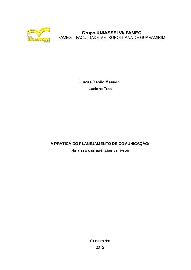 Grupo UNIASSELVI/ FAMEG FAMEG – FACULDADE METROPOLITANA DE GUARAMIRIM  Lucas Danilo Masson Luciana Tres  A PRÁTICA DO PLAN...