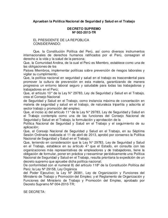 Aprueban la Política Nacional de Seguridad y Salud en el Trabajo DECRETO SUPREMO Nº 002-2013-TR EL PRESIDENTE DE LA REPÚBL...