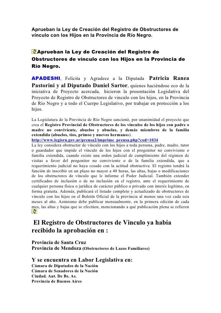 Aprueban la Ley de Creación del Registro de Obstructores de vínculo con los Hijos en la Provincia de Río Negro.     Aprueb...
