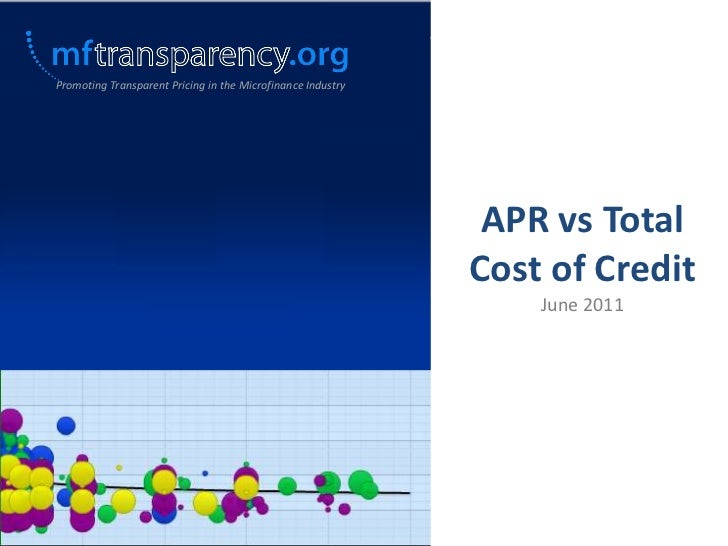 Promoting Transparent Pricing in the Microfinance Industry<br />APR vs Total Cost of Credit<br />June 2011<br />