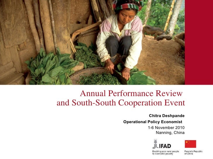 Annual Performance Review  and South-South Cooperation Event Chitra Deshpande Operational Policy Economist  1-6 November...