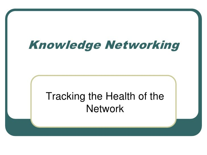Knowledge Networking<br />Tracking the Health of the Network<br />