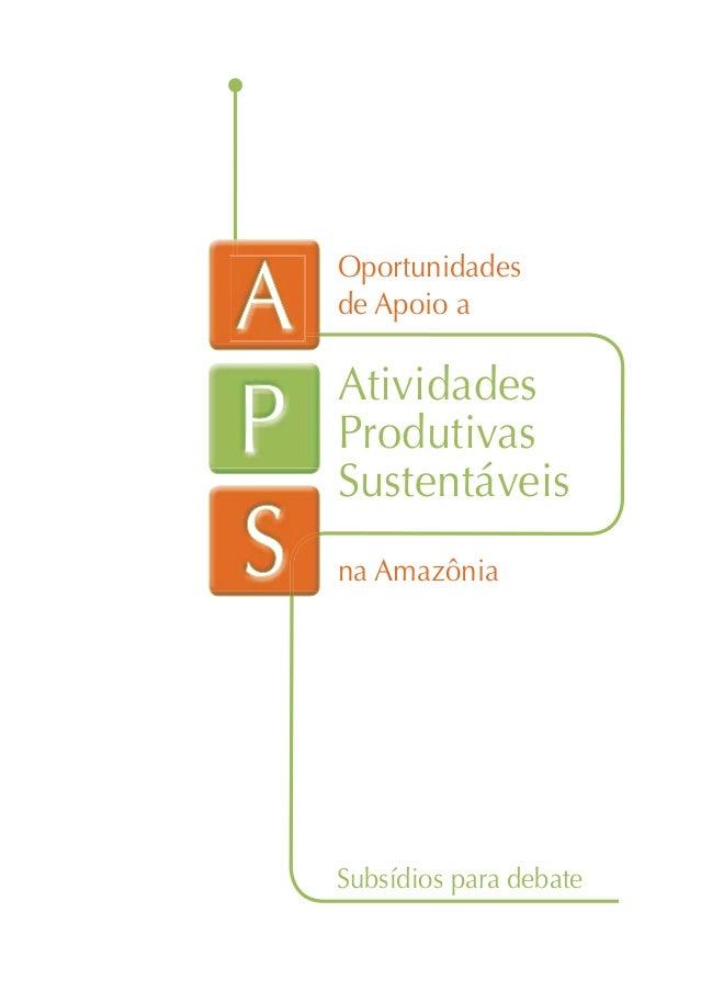 Oportunidadesde Apoio aAtividadesProdutivasSustentáveisna AmazôniaSubsídios para debate