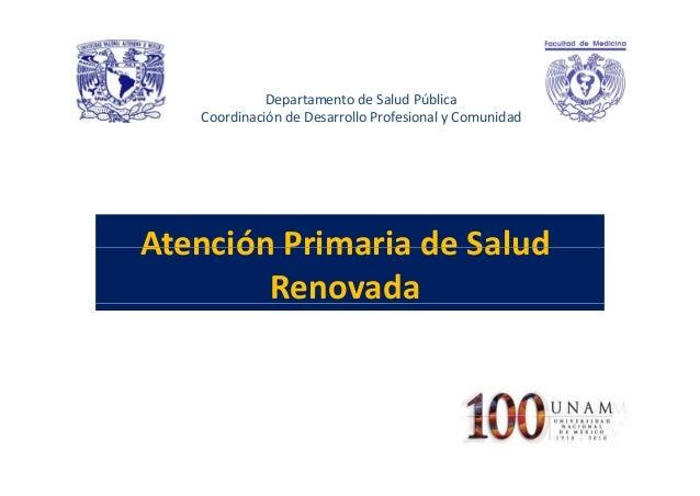 DepartamentodeSaludPública CoordinacióndeDesarrolloProfesionalyComunidad  AtenciónPrimariadeSalud Atención Prim...