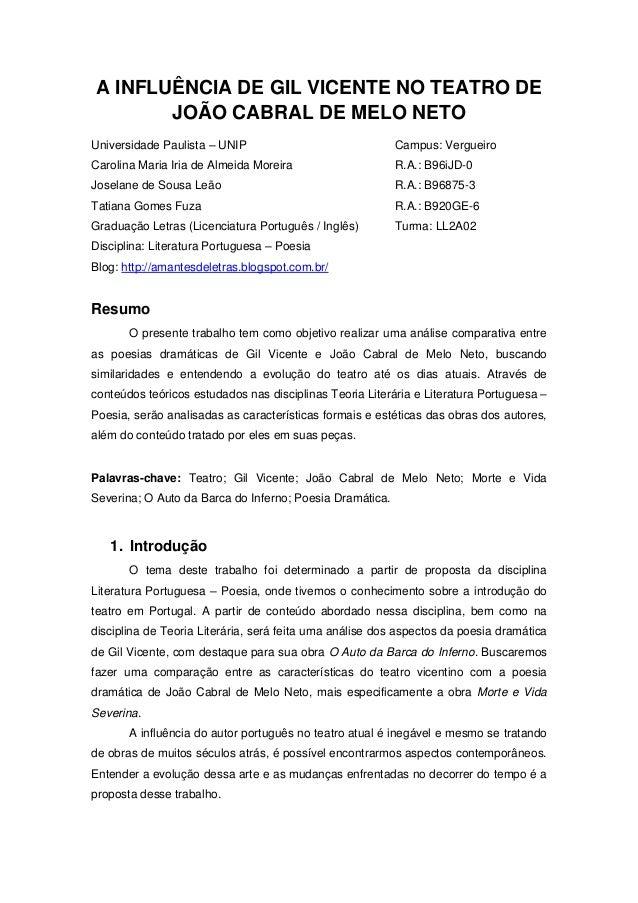 A INFLUÊNCIA DE GIL VICENTE NO TEATRO DE JOÃO CABRAL DE MELO NETO Universidade Paulista – UNIP Campus: Vergueiro Carolina ...