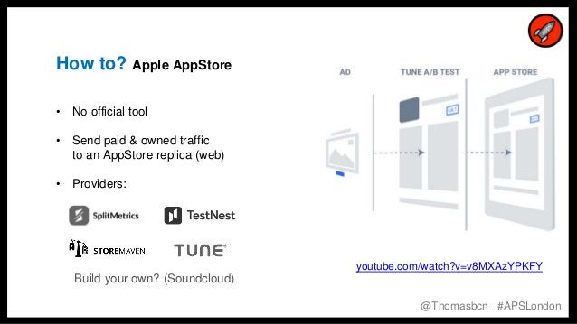 10 10 How to? Apple AppStore • No official tool • Send paid & owned traffic to an AppStore replica (web) • Providers: Buil...