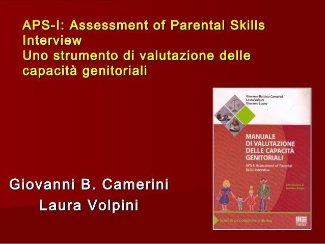APS-I: Assessment of Parental SkillsAPS-I: Assessment of Parental Skills InterviewInterview Uno strumento di valutazione d...