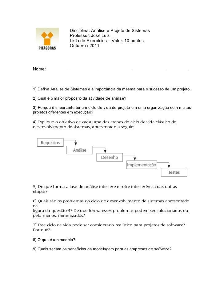 Disciplina: Análise e Projeto de Sistemas                    Professor: José Luiz                    Lista de Exercícios –...