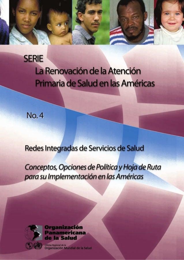 SERIE  La Renovación de la Atención  Primaria de Salud en las Américas N. 4  Redes Integradas de Servicios de Salud Conc...