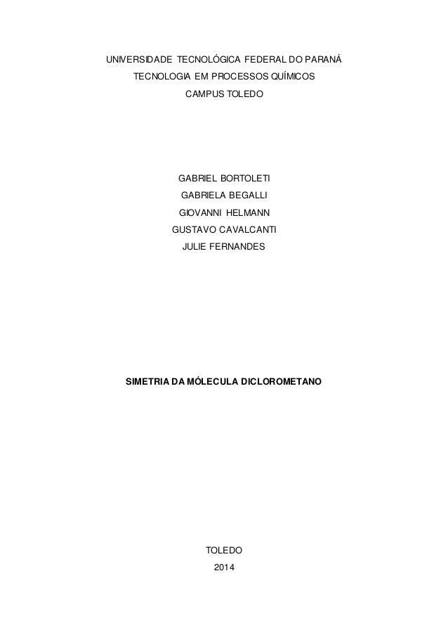 UNIVERSIDADE TECNOLÓGICA FEDERAL DO PARANÁ TECNOLOGIA EM PROCESSOS QUÍMICOS CAMPUS TOLEDO GABRIEL BORTOLETI GABRIELA BEGAL...