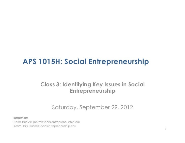 APS 1015H: Social Entrepreneurship                  Class 3: Identifying Key Issues in Social                             ...