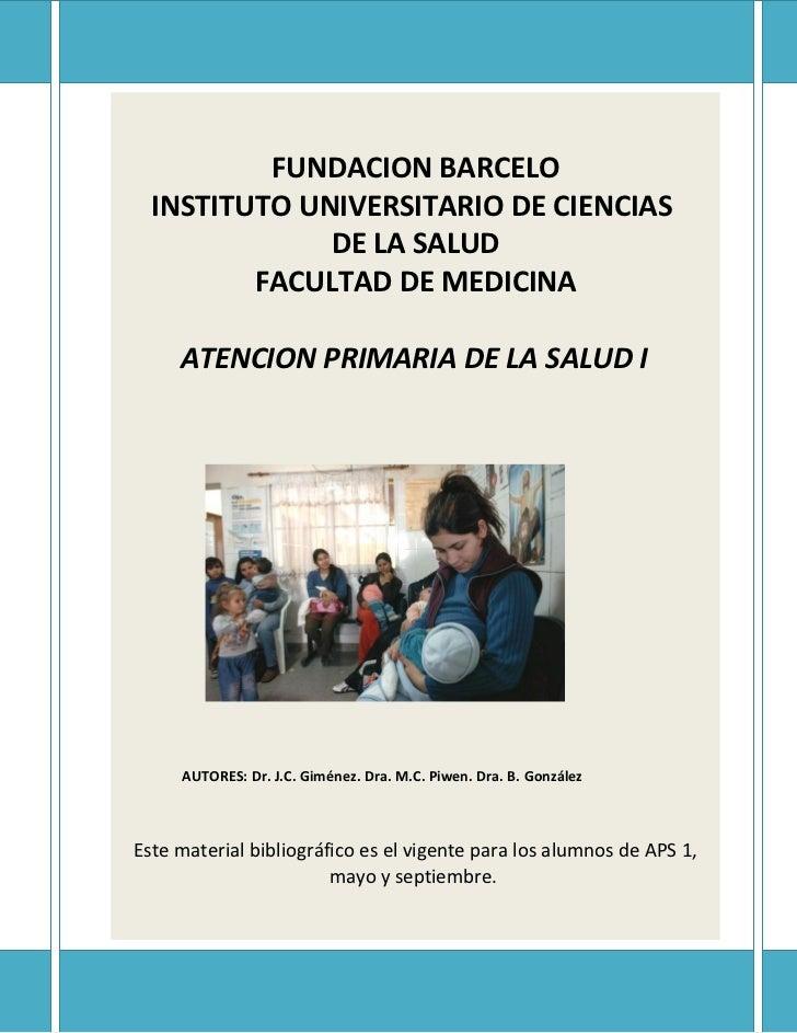 FUNDACION BARCELO  INSTITUTO UNIVERSITARIO DE CIENCIAS              DE LA SALUD         FACULTAD DE MEDICINA     ATENCION ...