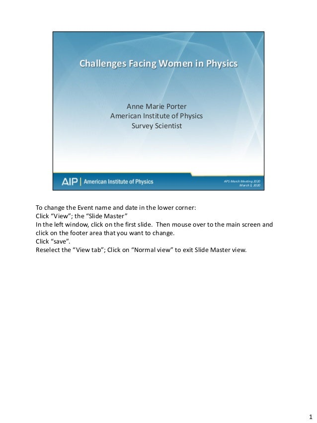 APS March Meeting 2020 March 3, 2020 Anne Marie Porter American Institute of Physics Survey Scientist Challenges Facing Wo...