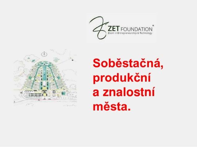 1 Soběstačná, produkční a znalostní města.