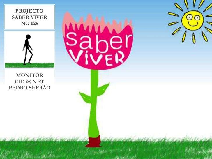 ProjectoSaber viverNC-025<br />monitorcid @ netpedro serrão<br />