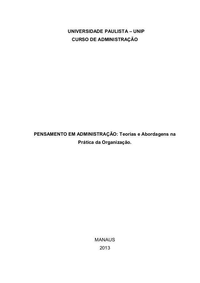 UNIVERSIDADE PAULISTA – UNIP CURSO DE ADMINISTRAÇÃO  PENSAMENTO EM ADMINISTRAÇÃO: Teorias e Abordagens na Prática da Organ...