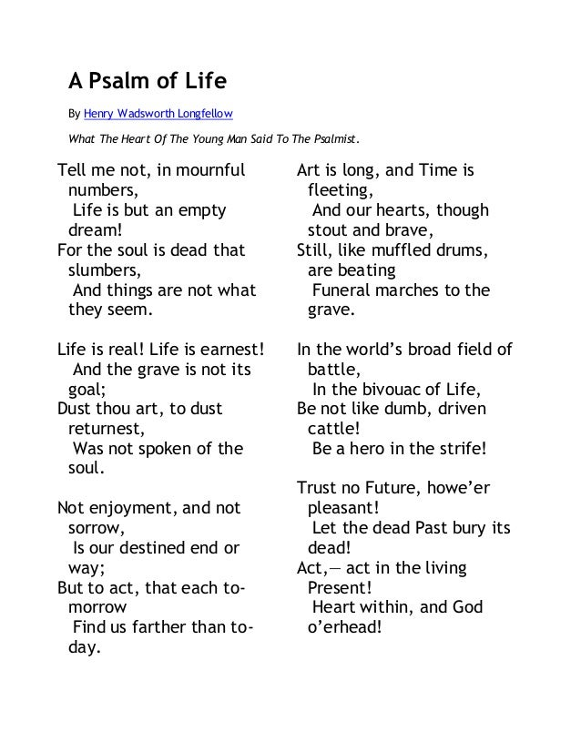an analysis of henry wadsworth longfellows a psalm of life Henry wadsworth longfellow (1807-1882) a psalm of life what the heart of the young man said to the psalmist.
