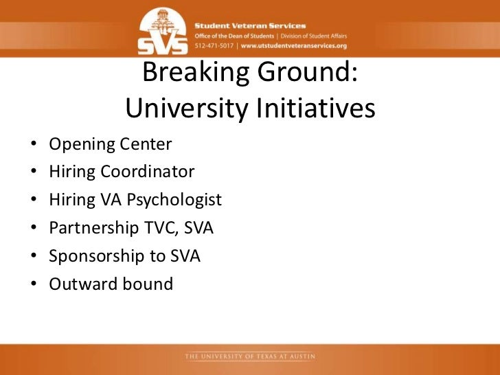 Breaking Ground:             University Initiatives•   Opening Center•   Hiring Coordinator•   Hiring VA Psychologist•   P...