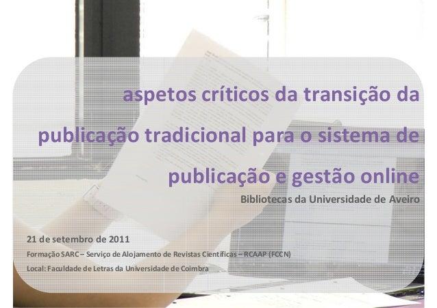 aspetos críticos da transição dapublicação tradicional para o sistema depublicação e gestão onlineBibliotecas da Universid...