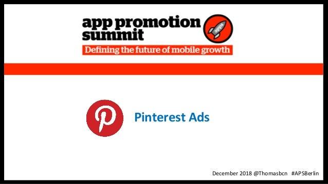 1 1 Pinterest Ads December 2018 @Thomasbcn #APSBerlin
