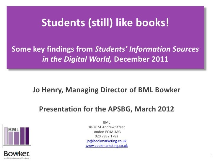 Students (still) like books!Some key findings from Students' Information Sources       in the Digital World, December 2011...