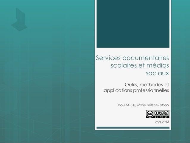 Services documentairesscolaires et médiassociauxOutils, méthodes etapplications professionnellespour lAPDS, Marie Hélène L...