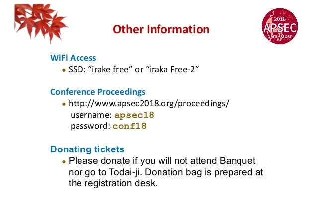 """Other Information WiFi Access ! SSD: """"irake free"""" or """"iraka Free-2"""" Conference Proceedings ! http://www.apsec2018.org/proc..."""
