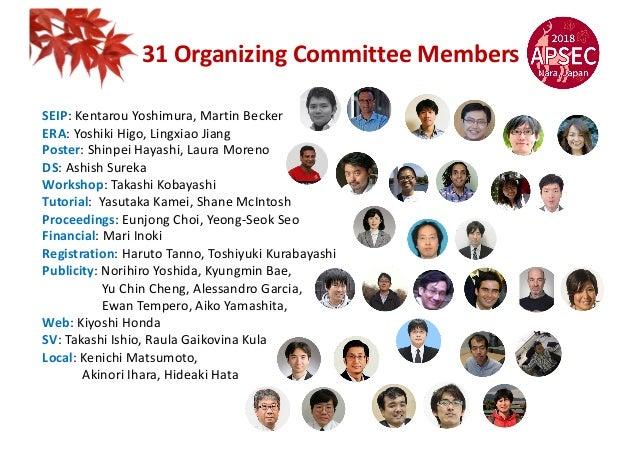 31 Organizing Committee Members SEIP: Kentarou Yoshimura, Martin Becker ERA: Yoshiki Higo, Lingxiao Jiang Poster: Shinpei ...