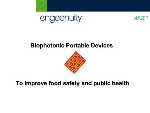 Biophotonic Portable DevicesTo improve food safety and public health