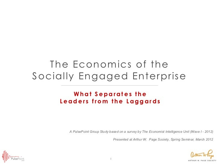 The Economics of theSocially Engaged Enterprise       What Separates the    Leaders from the Laggards      A PulsePoint Gr...