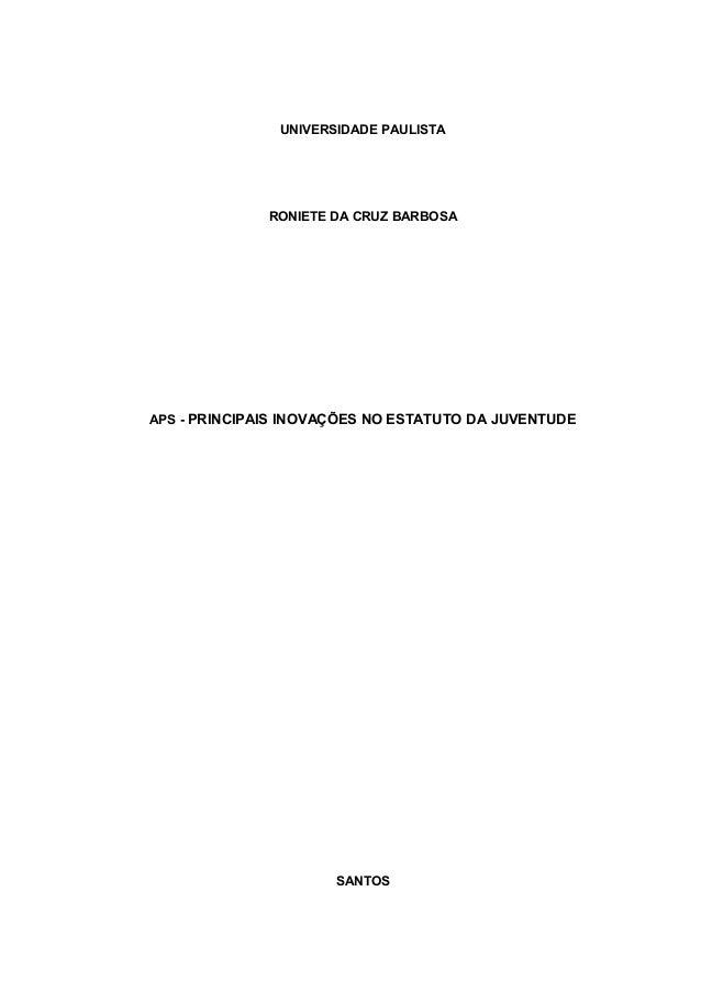 UNIVERSIDADE PAULISTA  RONIETE DA CRUZ BARBOSA  APS - PRINCIPAIS INOVAÇÕES NO ESTATUTO DA JUVENTUDE  SANTOS