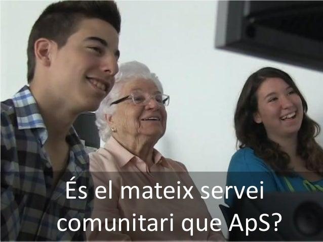 L'ApS és un projecte educatiu amb finalitat social. Èxit educatiu Compromís social