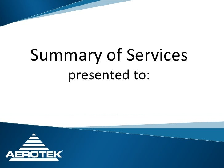 Summary of Services presented to: