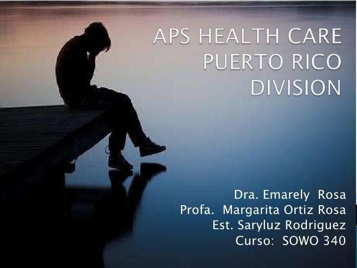 Dra. Emarely RosaProfa. Margarita Ortiz Rosa     Est. Saryluz Rodriguez         Curso: SOWO 340