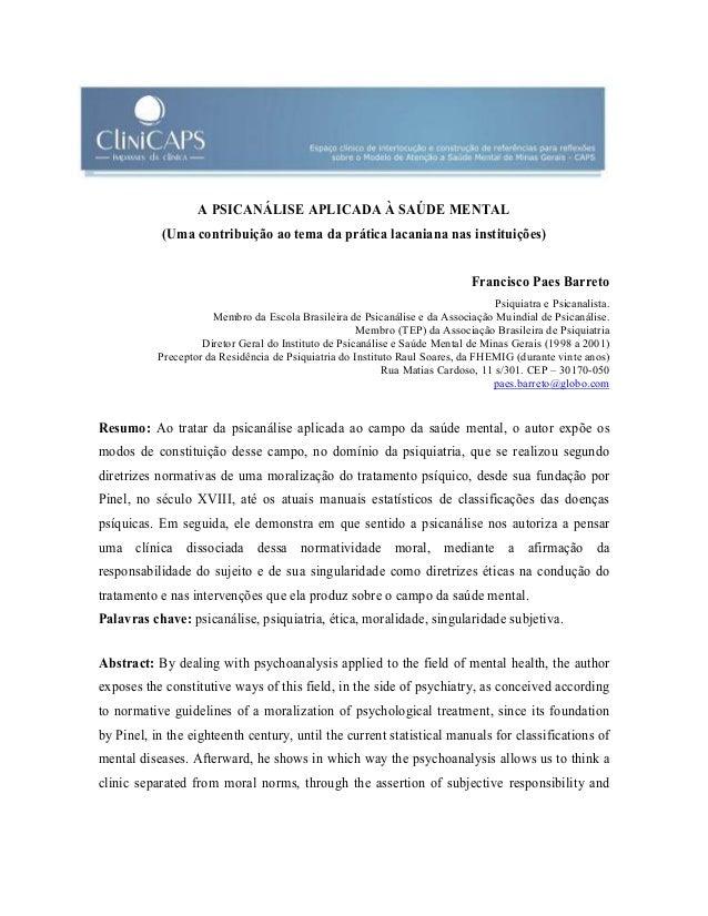 A PSICANÁLISE APLICADA À SAÚDE MENTAL (Uma contribuição ao tema da prática lacaniana nas instituições) Francisco Paes Barr...