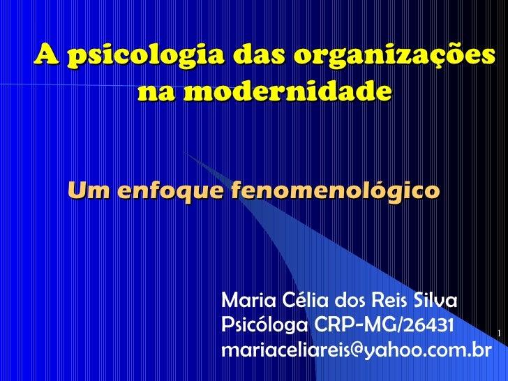 A psicologia das organizações      na modernidade  Um enfoque fenomenológico            Maria Célia dos Reis Silva        ...