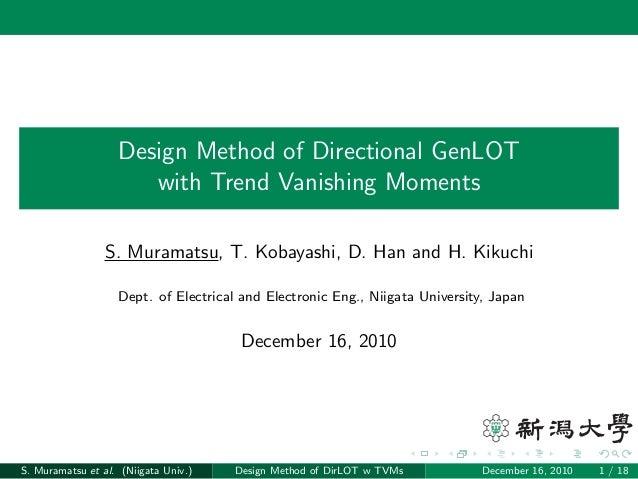 Design Method of Directional GenLOT with Trend Vanishing Moments S. Muramatsu, T. Kobayashi, D. Han and H. Kikuchi Dept. o...