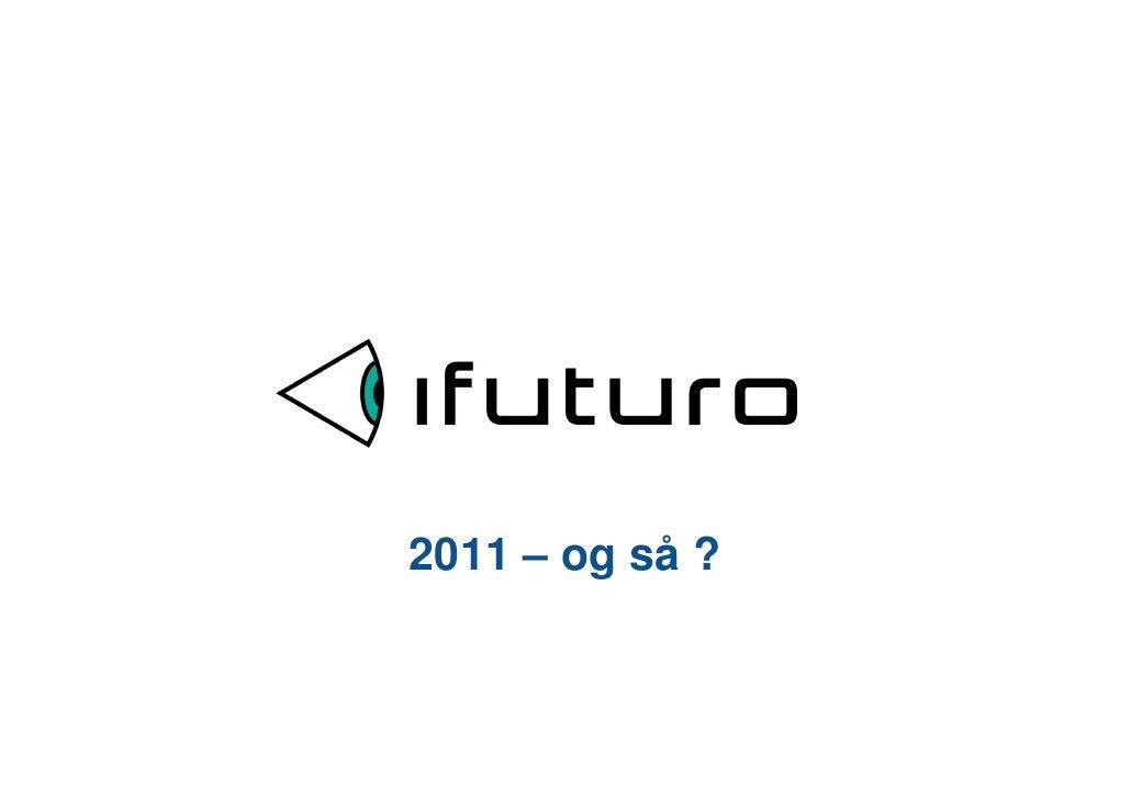 2011 – og så ?