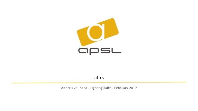 attrs Andreu Vallbona - Lighting Talks - February 2017