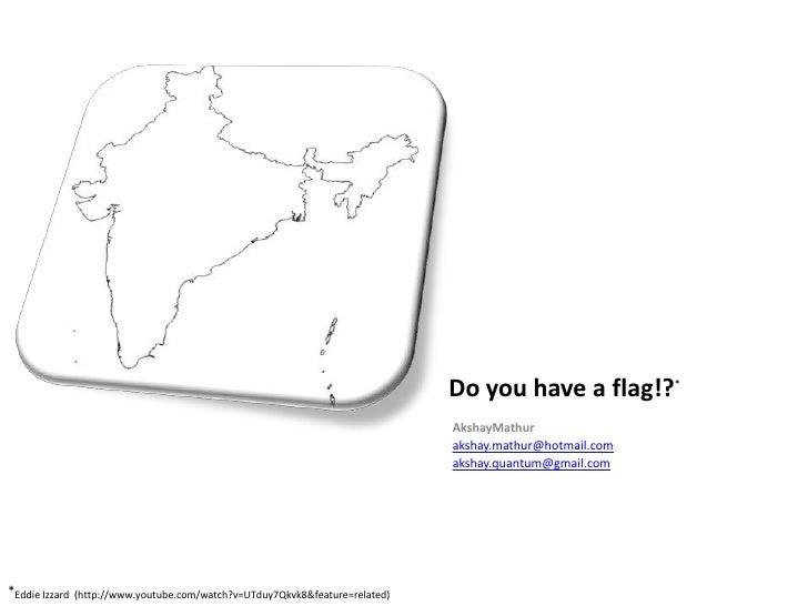 Do you have a flag!?*                                                                              AkshayMathur           ...