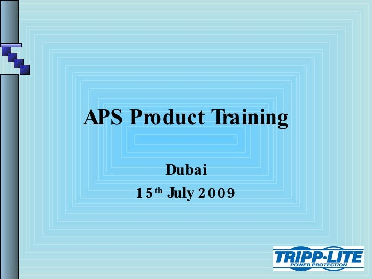 APS Product Training Dubai 15 th  July 2009