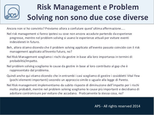 Risk Management e Problem  Solving non sono due cose diverse  Ancora non vi ho convinto? Proviamo allora a confutare quest...