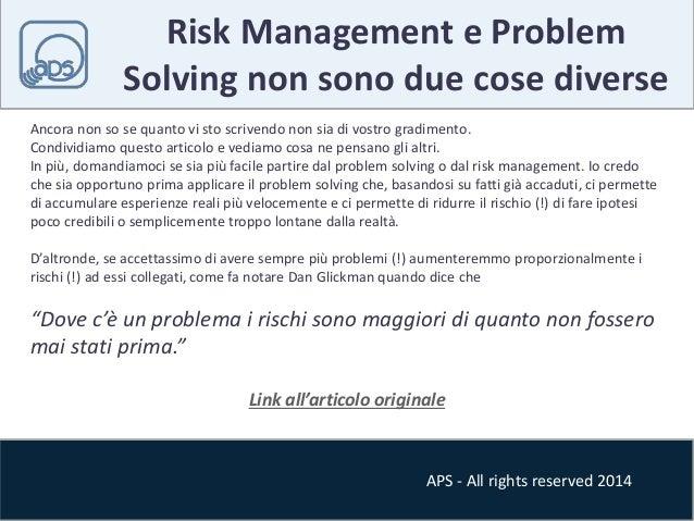 Risk Management e Problem  Solving non sono due cose diverse  Ancora non so se quanto vi sto scrivendo non sia di vostro g...