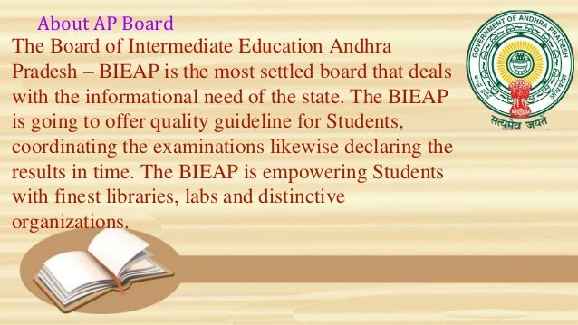 About AP Board The Board of Intermediate Education Andhra Pradesh – BIEAP is the most settled board that deals with the in...