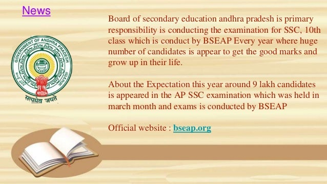 Board of secondary education andhra pradesh is primary responsibility is conducting the examination for SSC, 10th class wh...