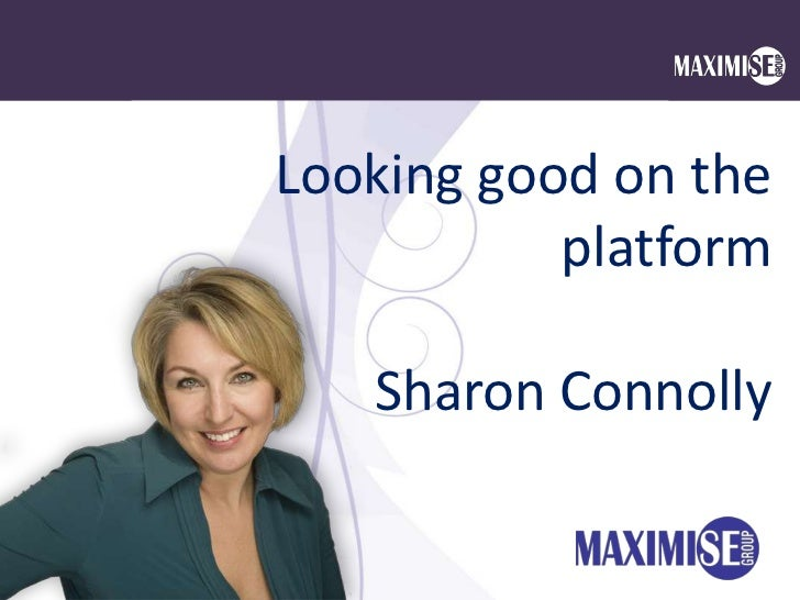 Looking good on the           platform   Sharon Connolly