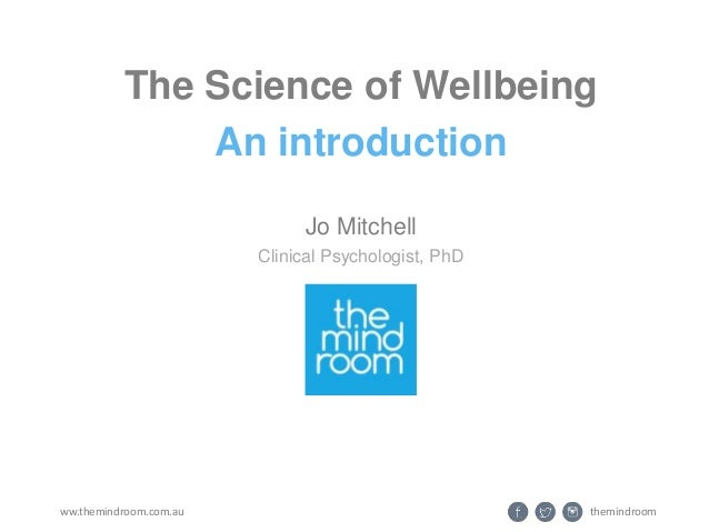 Themindroomww.themindroom.com.au The Science Of Wellbeing An Introduction  Jo Mitchell Clinical ...