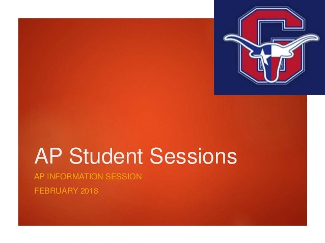 AP Student Sessions AP INFORMATION SESSION FEBRUARY 2018